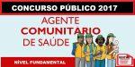 CONCURSO PÚBLICO 2017 – AGENTE DE SAÚDE! NÍVEL FUNDAMENTAL