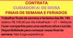 CONTRATA: CUIDADOR(A) DE IDOSA (FINAL DE SEMANA)