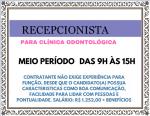 CLÍNICA ODONTOLÓGICA CONTRATA RECEPCIONISTA 6 HORAS