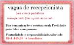 CONTRATA RECEPCIONISTA PARA TRABALHAR EM CLÍNICA PEDIÁTRICA. , VAGA: MEIO PERÍODO.