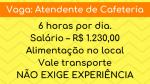 Vaga: Atendente de Cafeteria das 6:00 hrs as 13:00 hrs