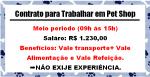 CONTRATO  ATENDENTE PARA TRABALHAR EM PET SHOP . Salário: R$ 1.230,00!